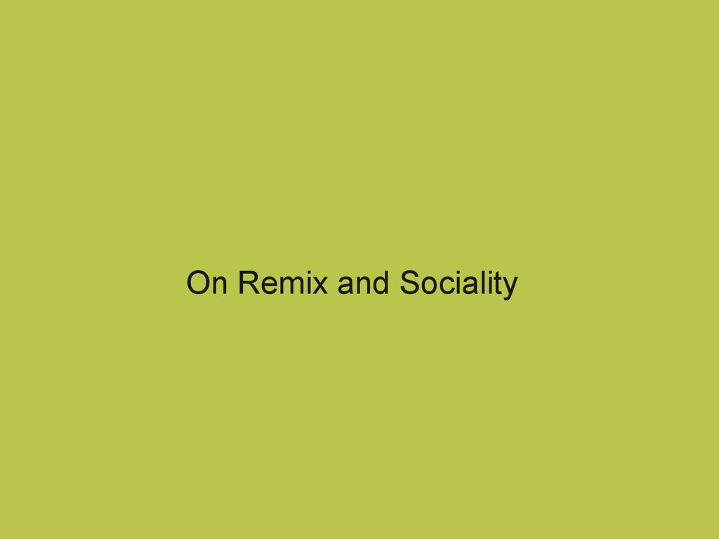 On Remix and Sociality
