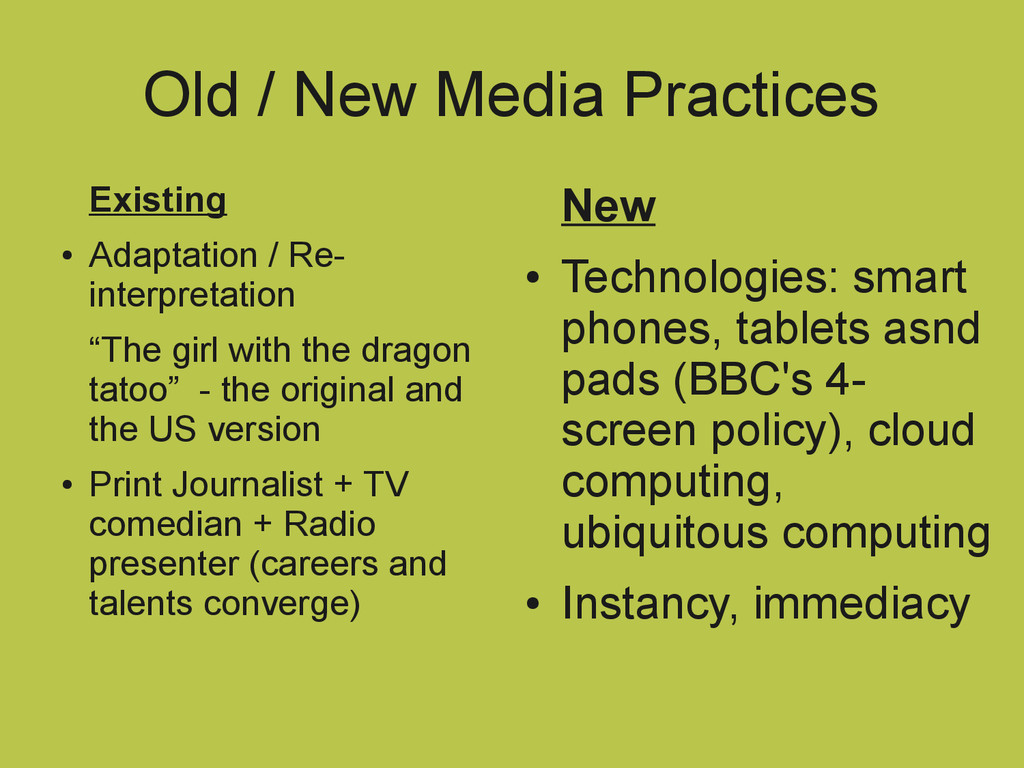 Old / New Media Practices Existing ● Adaptation...