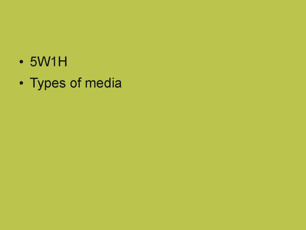 ● 5W1H ● Types of media