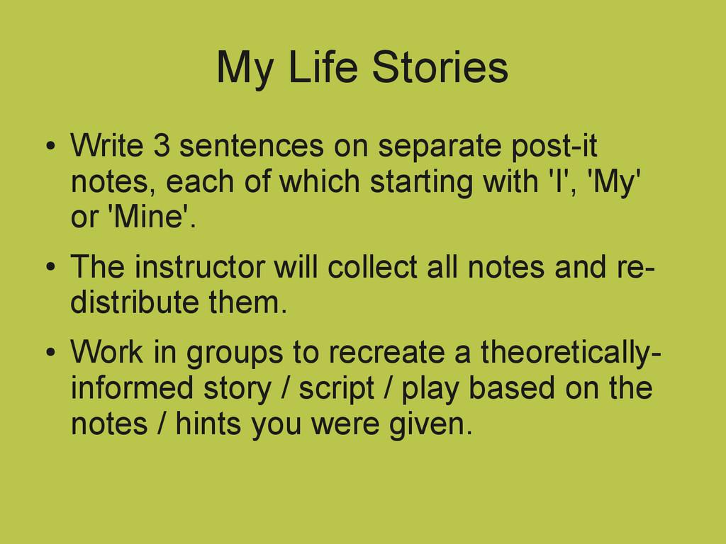 My Life Stories ● Write 3 sentences on separate...