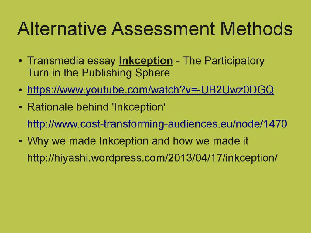 Alternative Assessment Methods ● Transmedia ess...