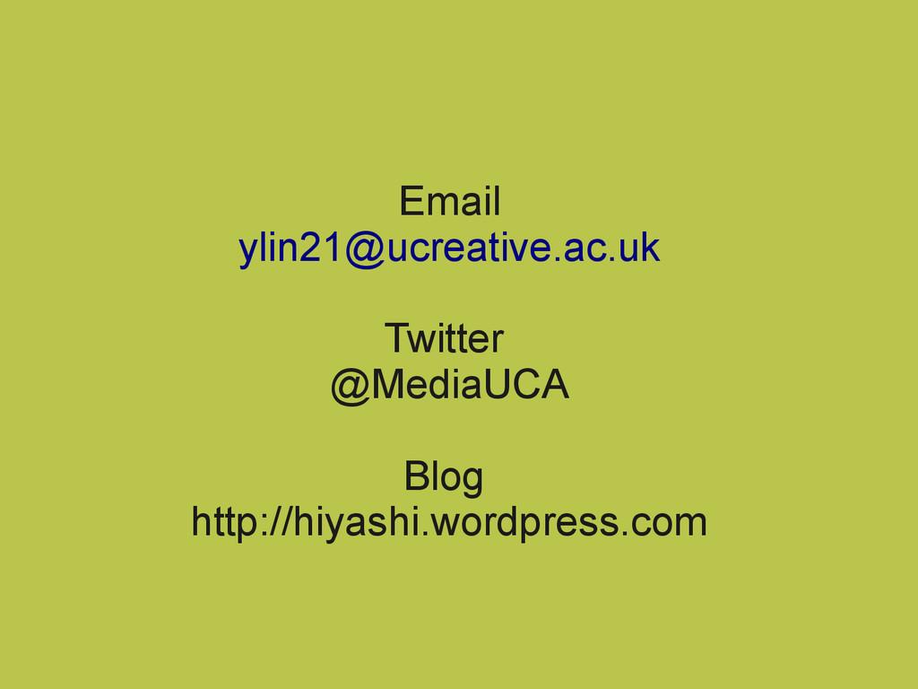 Email ylin21@ucreative.ac.uk Twitter @MediaUCA ...
