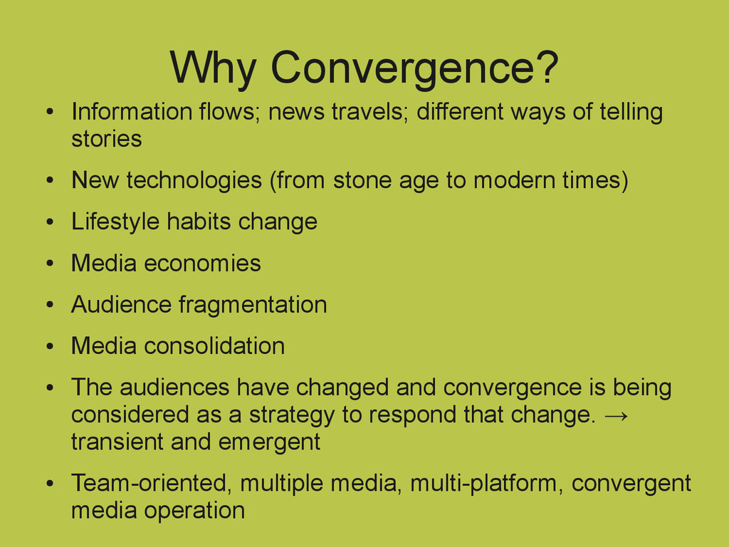 Why Convergence? ● Information flows; news trav...