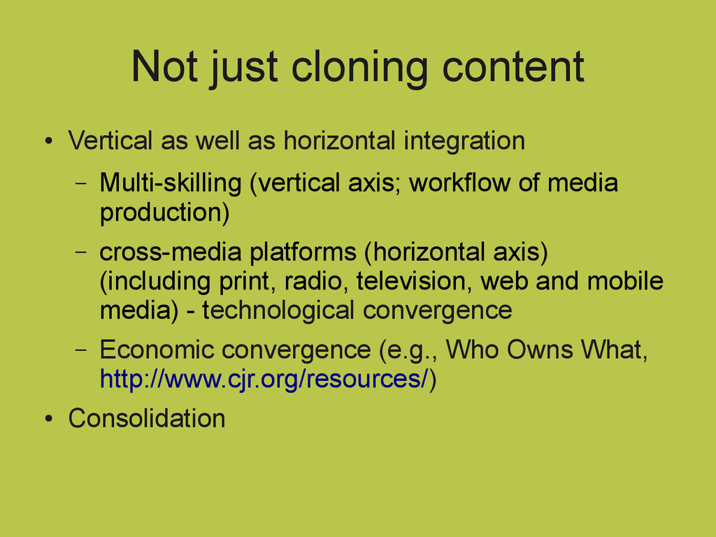 Not just cloning content ● Vertical as well as ...