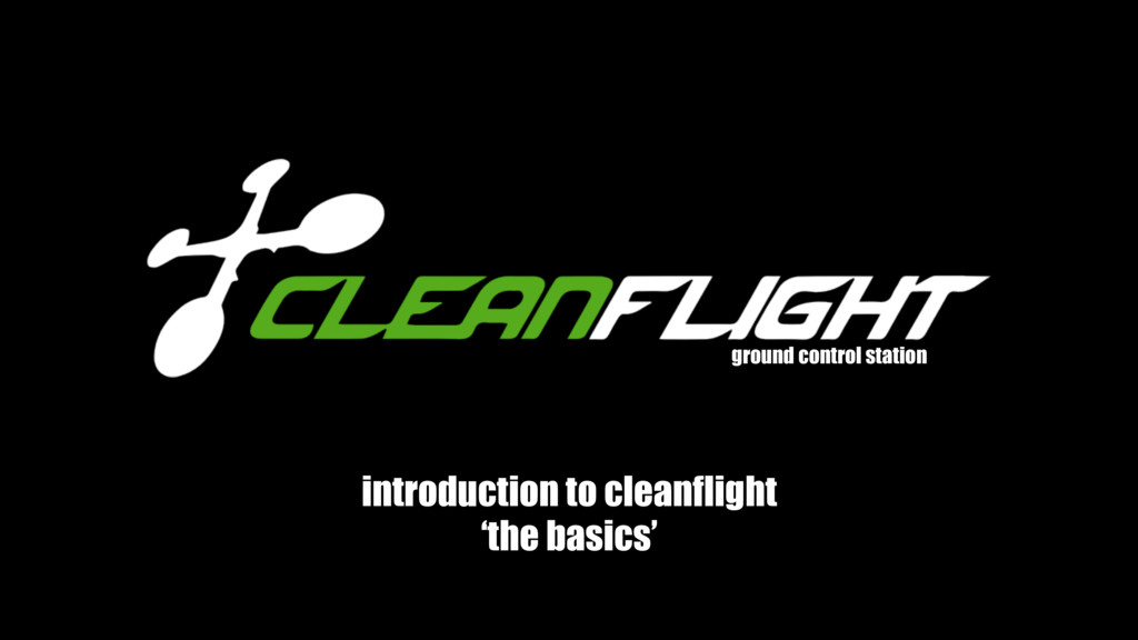 ground control station introduction to cleanfli...