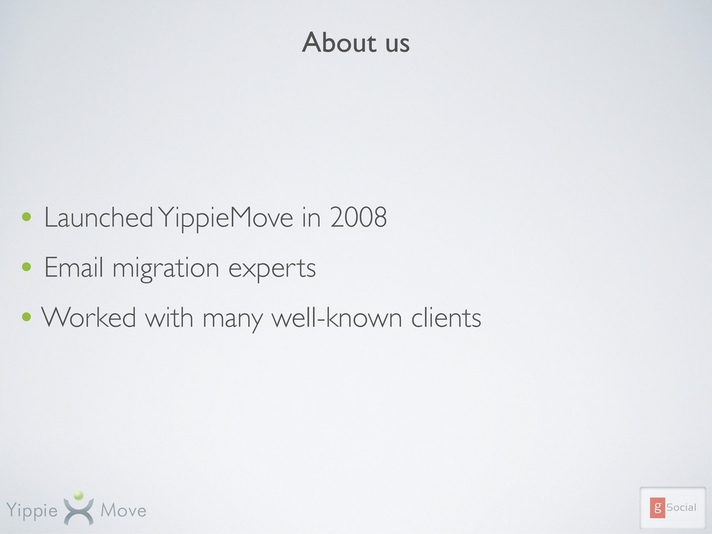 About us • Launched YippieMove in 2008 • Email ...