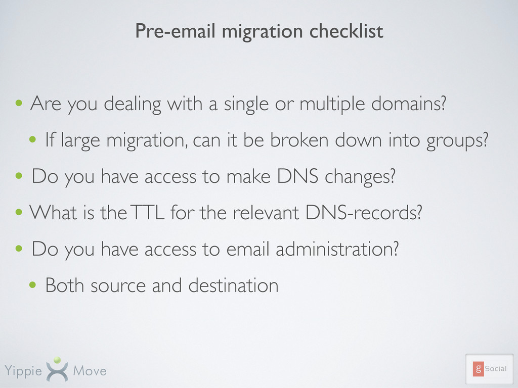 Pre-email migration checklist • Are you dealing...