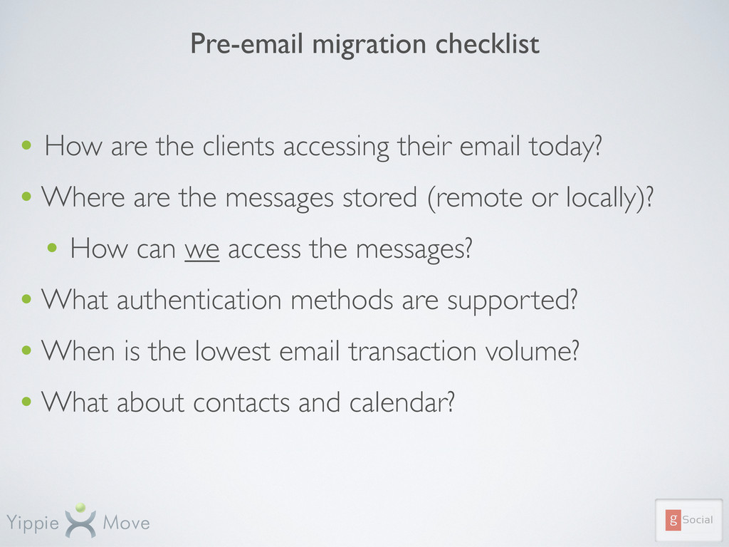 Pre-email migration checklist • How are the cli...
