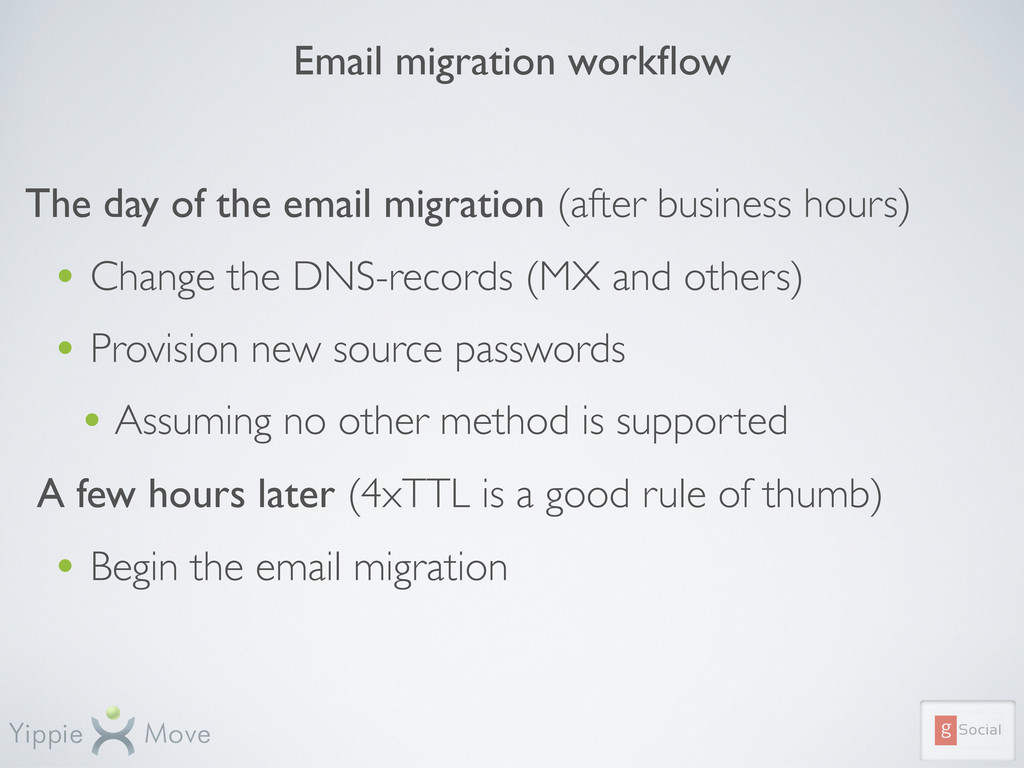 Email migration workflow The day of the email mi...