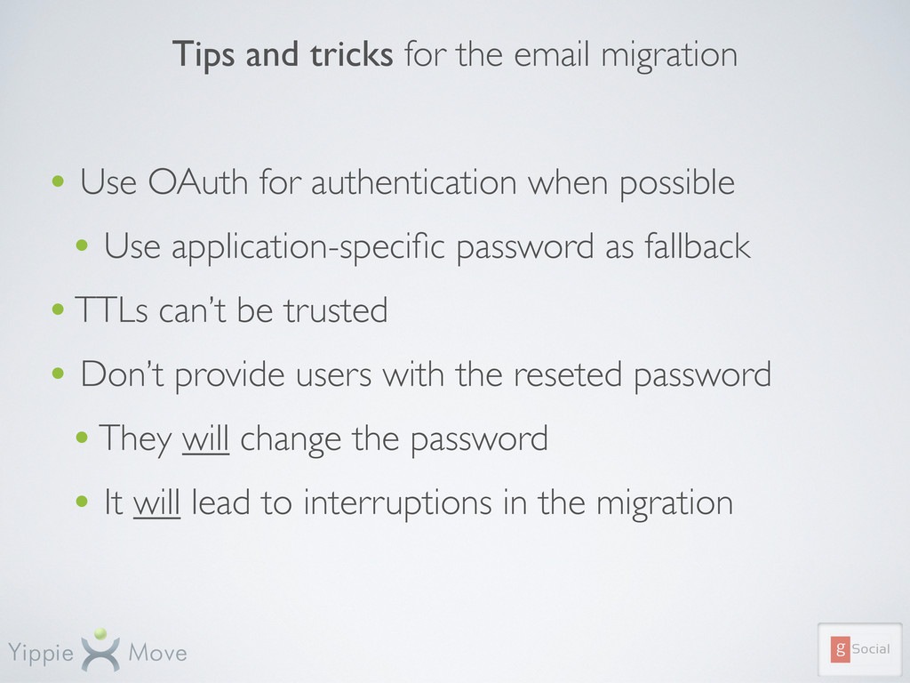 Tips and tricks for the email migration • Use O...