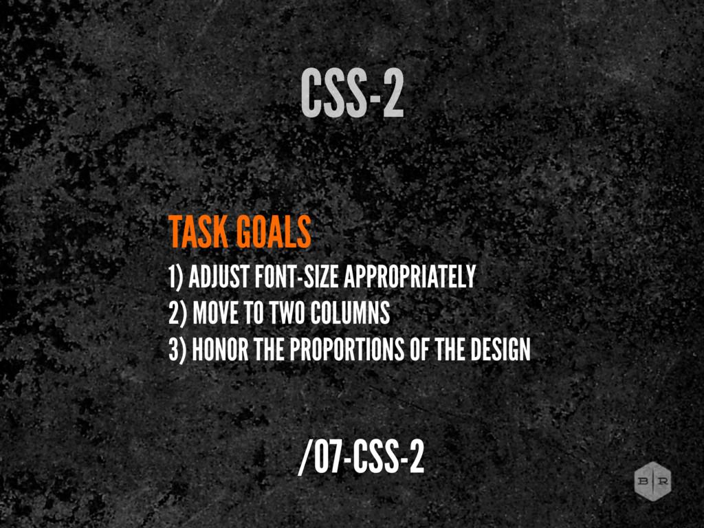 TASK GOALS 1) ADJUST FONT-SIZE APPROPRIATELY 2)...