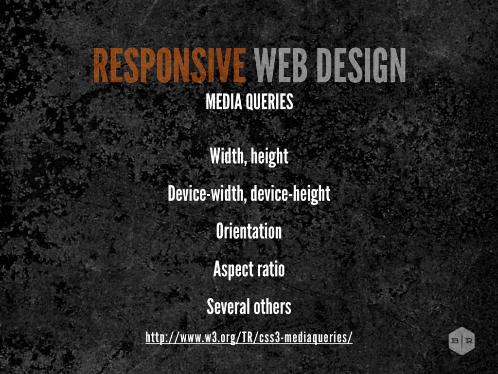 Width, height Device-width, device-height Orien...