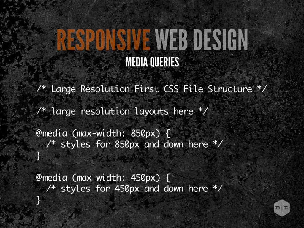 /* Large Resolution First CSS File Structure */...
