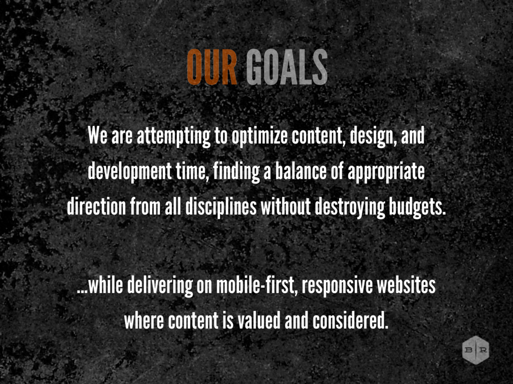 We are attempting to optimize content, design, ...