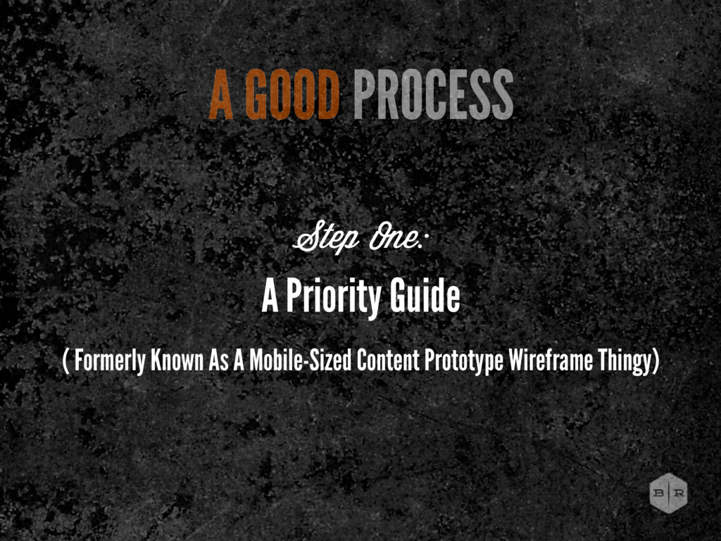 A GOOD PROCESS A Priority Guide ( Formerly Know...