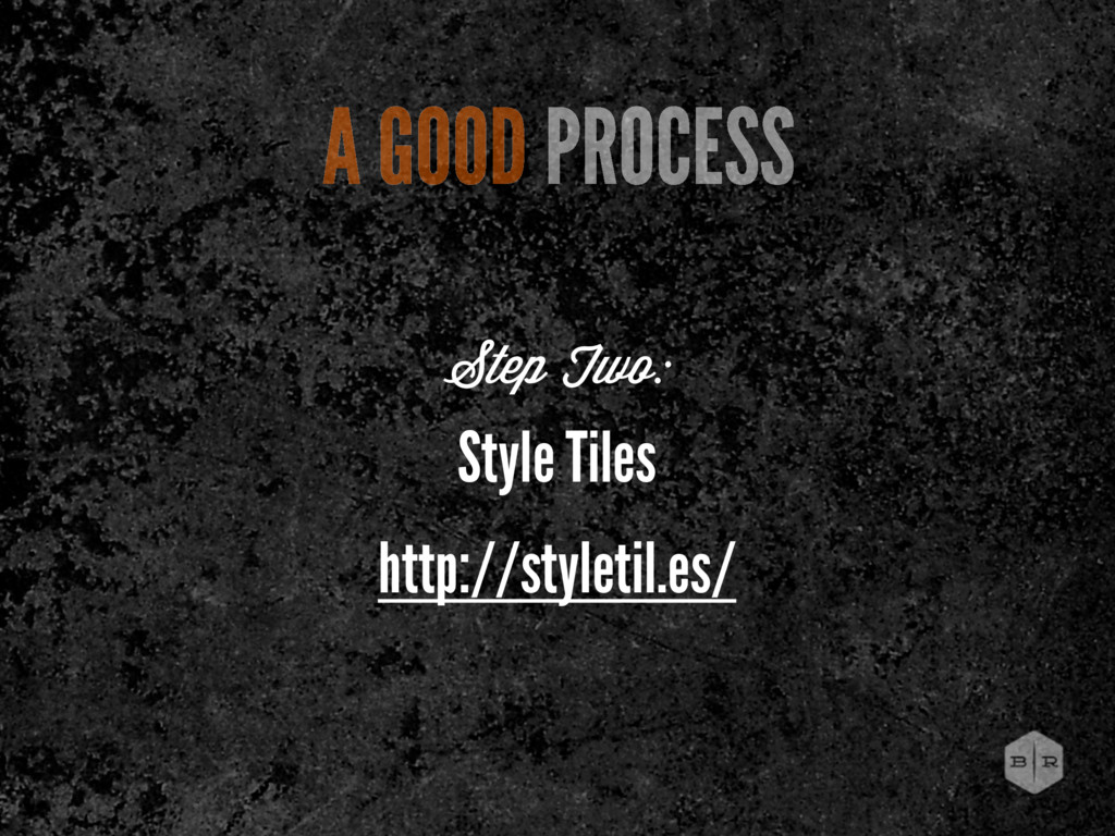 A GOOD PROCESS Step Two: Style Tiles http://sty...