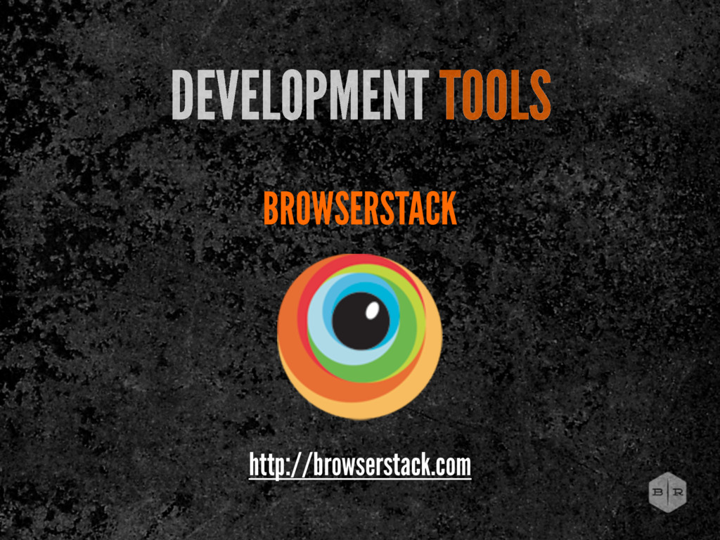 BROWSERSTACK DEVELOPMENT TOOLS http://browserst...