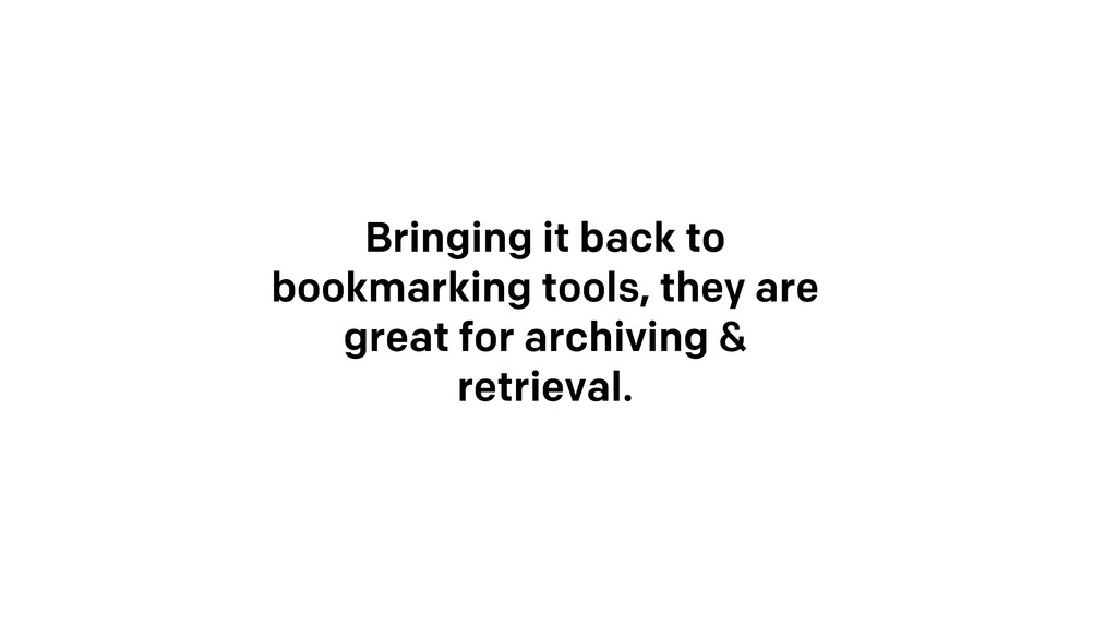 Bringing it back to bookmarking tools, they are...