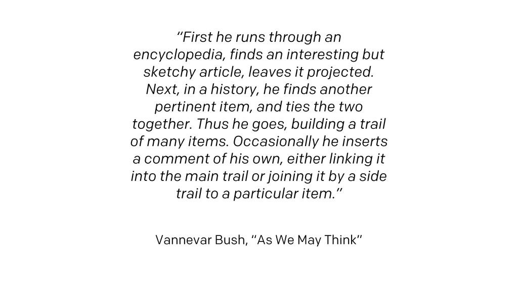 """""""First he runs through an encyclopedia, finds a..."""