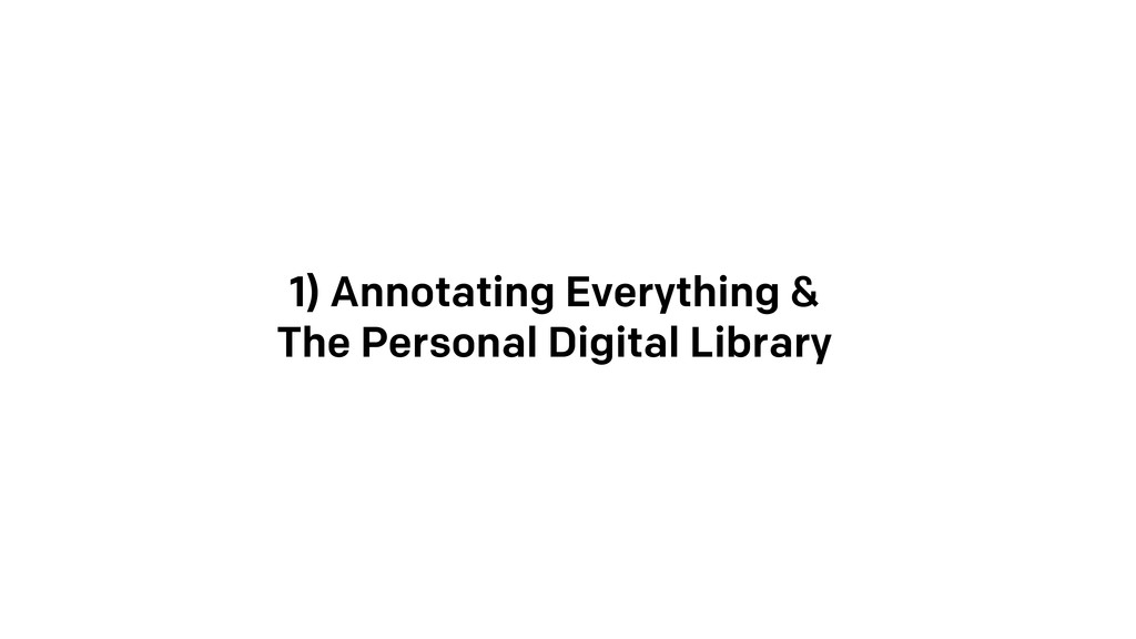 1) Annotating Everything & The Personal Digital...