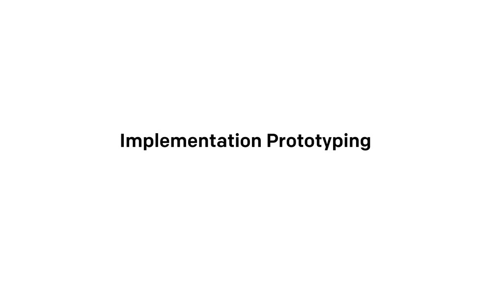 Implementation Prototyping