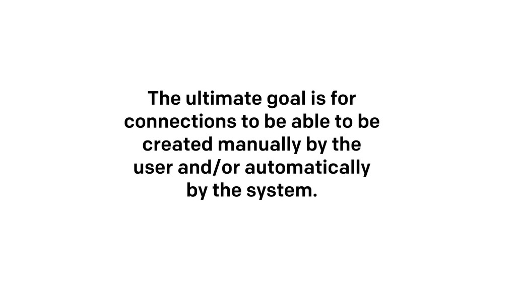 The ultimate goal is for connections to be able...
