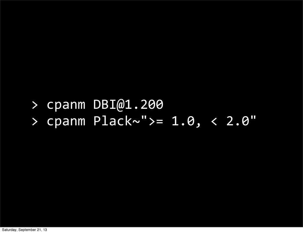"> cpanm DBI@1.200 > cpanm Plack~"">=..."