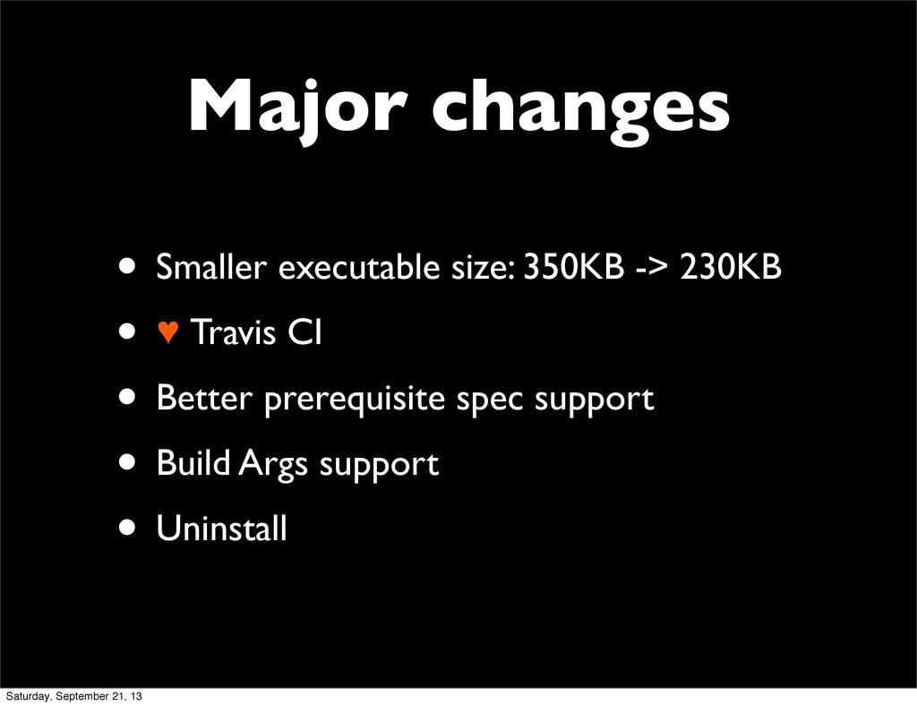Major changes • Smaller executable size: 350KB ...