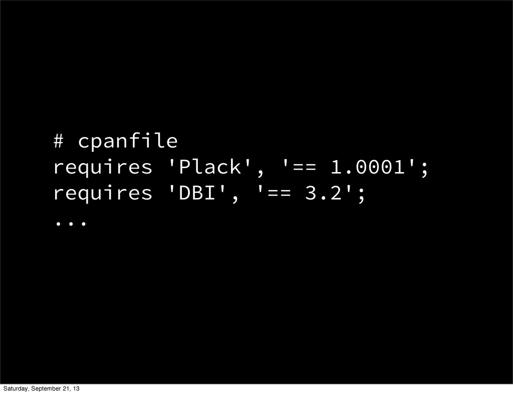 # cpanfile requires 'Plack', '== 1.0001'; requi...