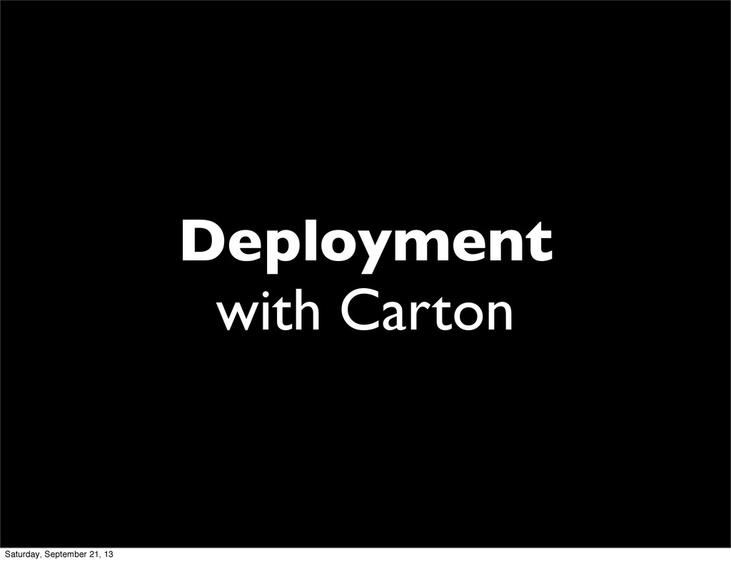 Deployment with Carton Saturday, September 21, ...