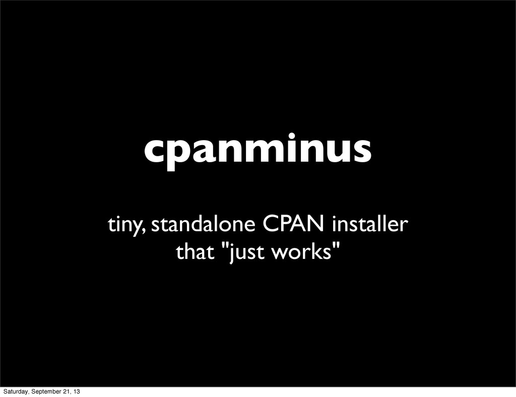cpanminus tiny, standalone CPAN installer that ...