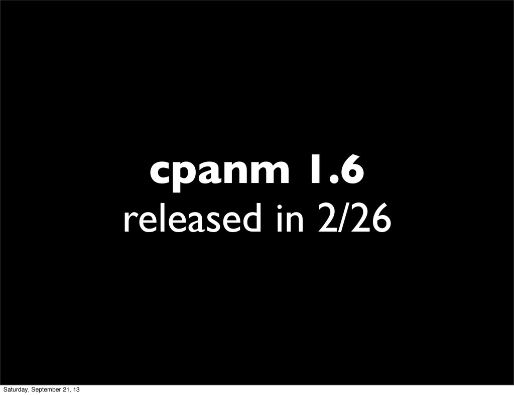 cpanm 1.6 released in 2/26 Saturday, September ...