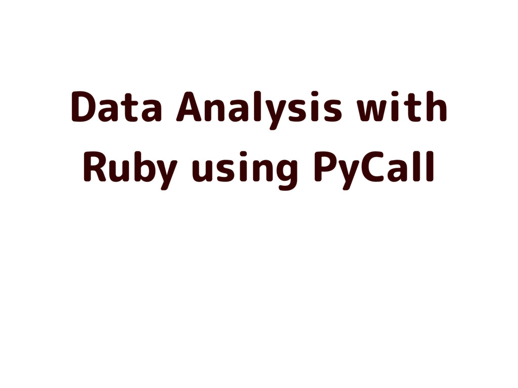 Data Analysis with Ruby using PyCall
