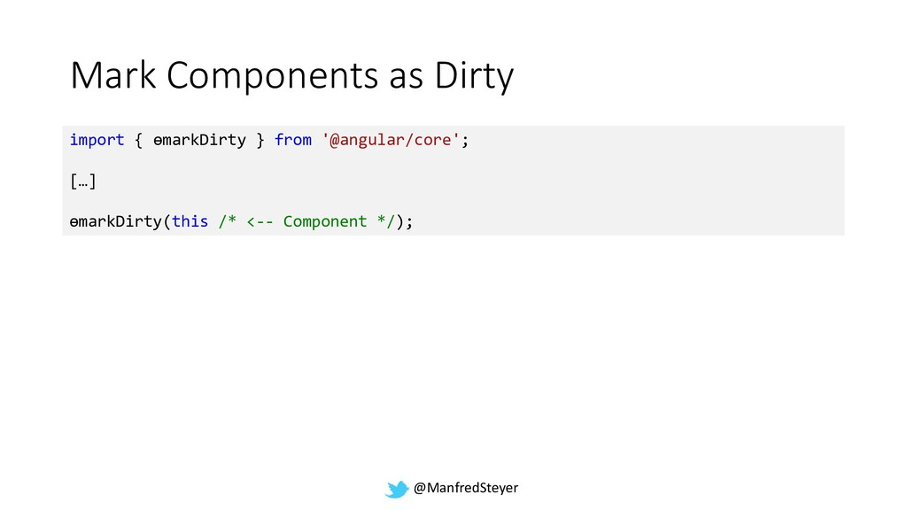 @ManfredSteyer Mark Components as Dirty import ...