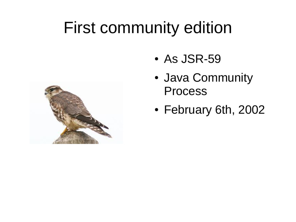 First community edition ● As JSR-59 ● Java Comm...