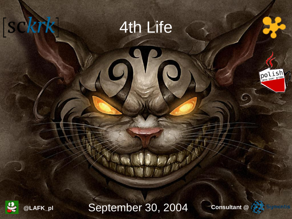 4th Life @LAFK_pl September 30, 2004 Consultant...
