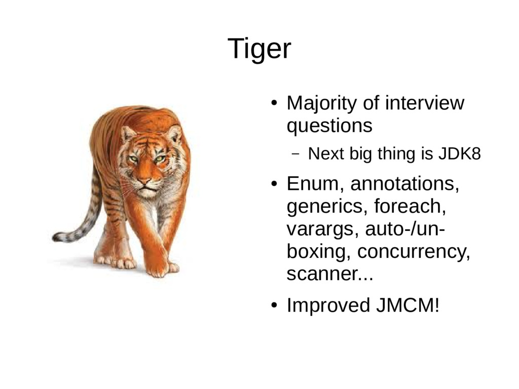 Tiger ● Majority of interview questions – Next ...