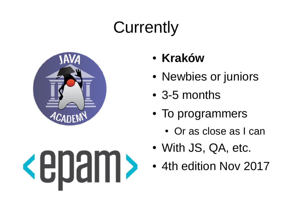 Currently ● Kraków ● Newbies or juniors ● 3-5 m...