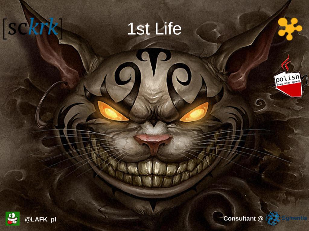 1st Life @LAFK_pl Consultant @