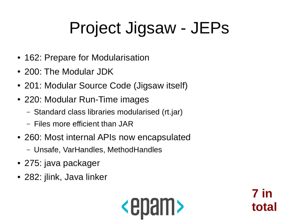 Project Jigsaw - JEPs ● 162: Prepare for Modula...
