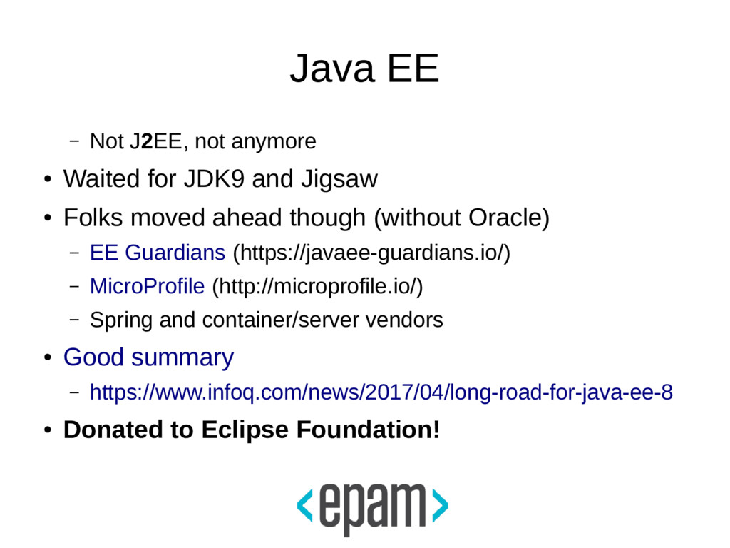 Java EE – Not J2EE, not anymore ● Waited for JD...