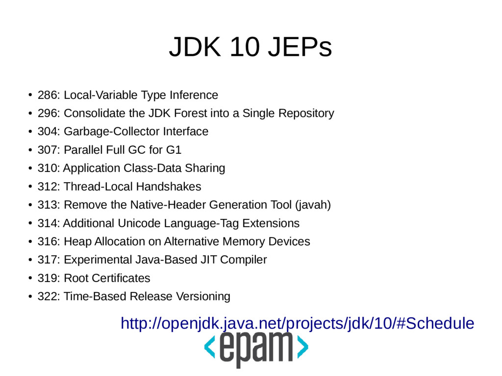 JDK 10 JEPs ● 286: Local-Variable Type Inferenc...