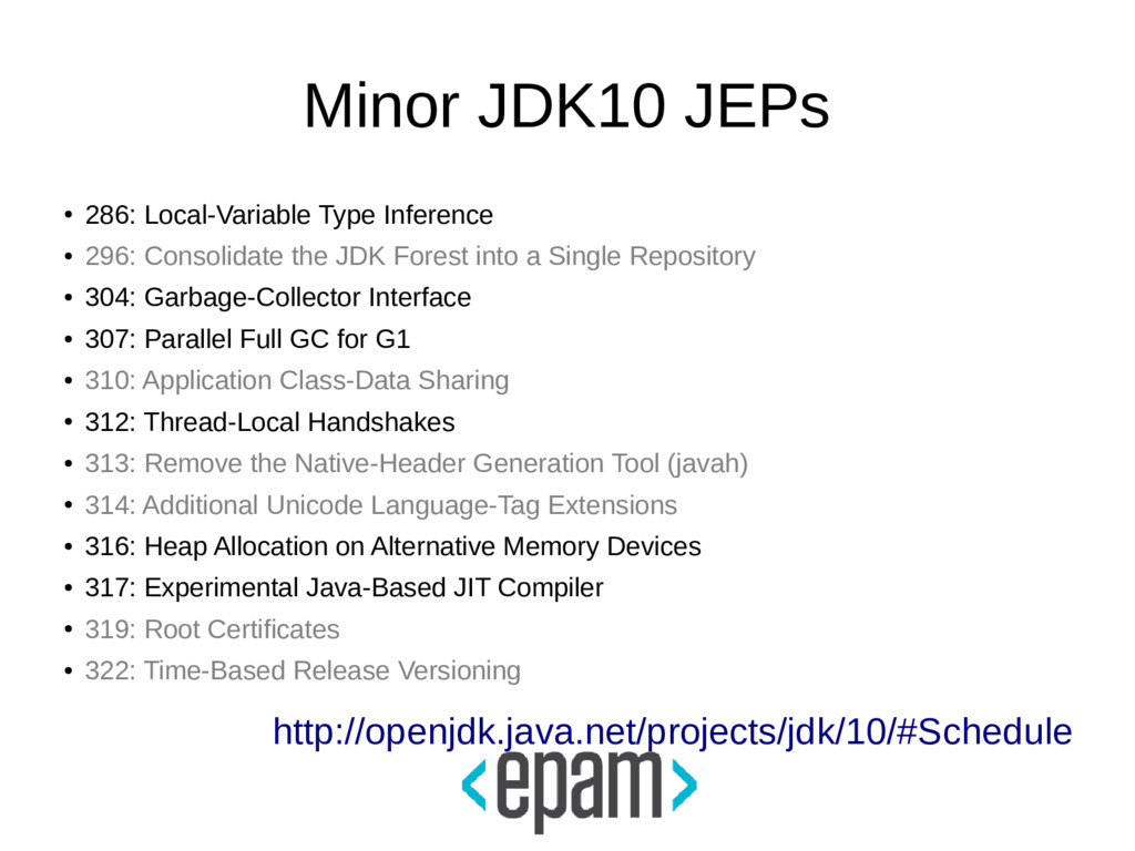 Minor JDK10 JEPs ● 286: Local-Variable Type Inf...