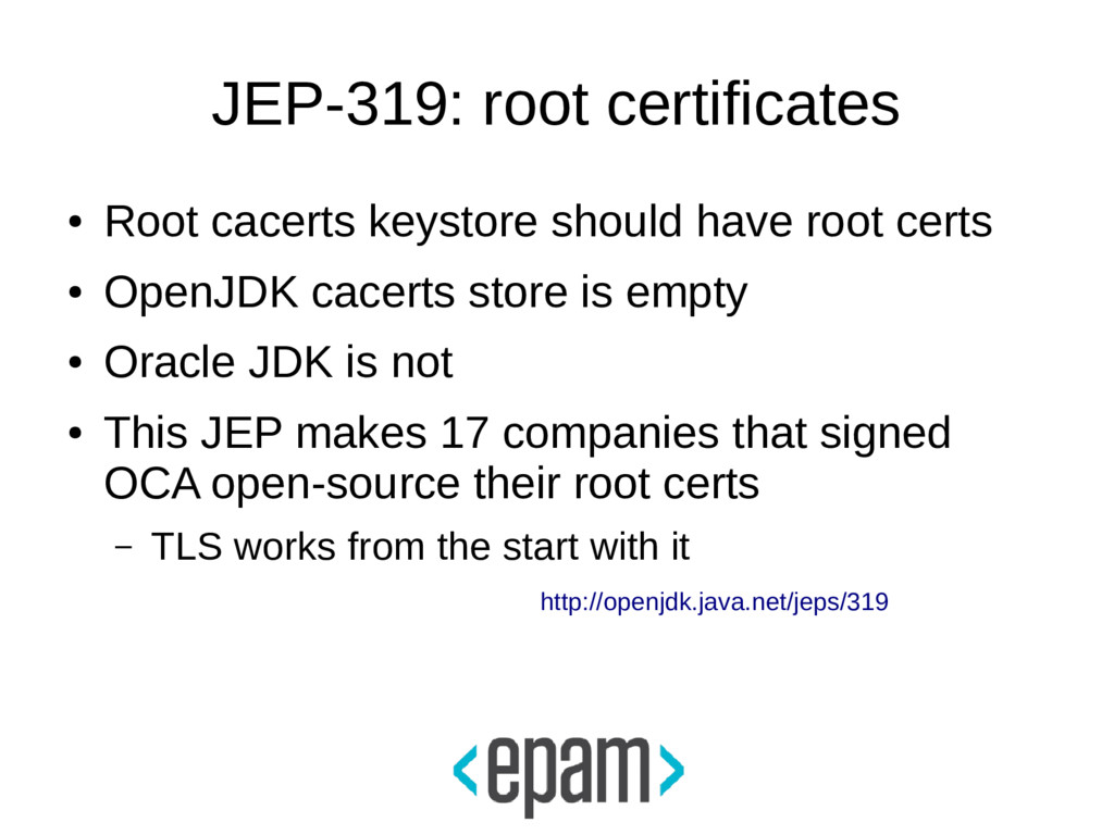 JEP-319: root certificates ● Root cacerts keyst...