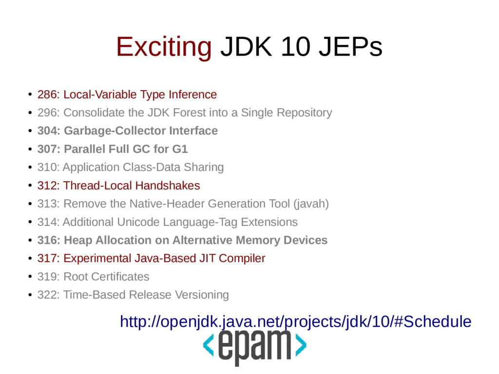 Exciting JDK 10 JEPs ● 286: Local-Variable Type...