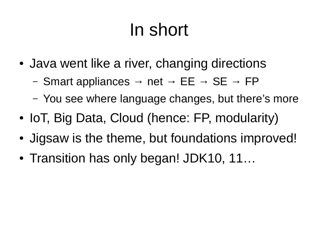 In short ● Java went like a river, changing dir...