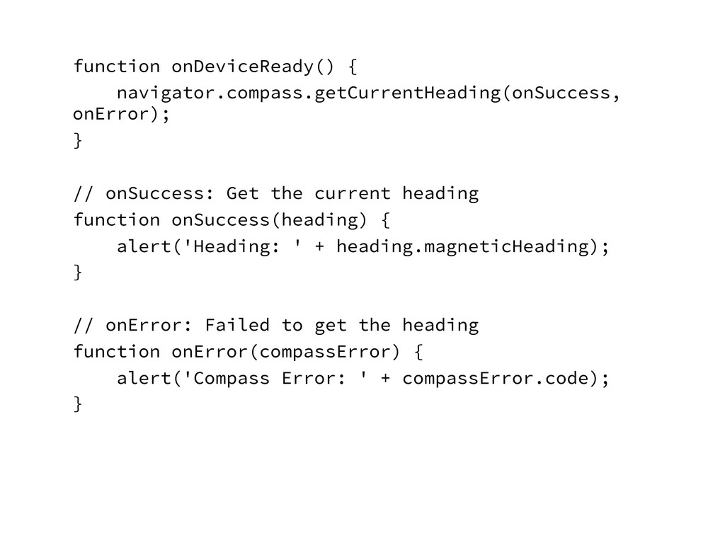 function onDeviceReady() { navigator.compass.g...