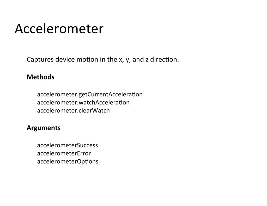 Accelerometer  Captures device moAon...