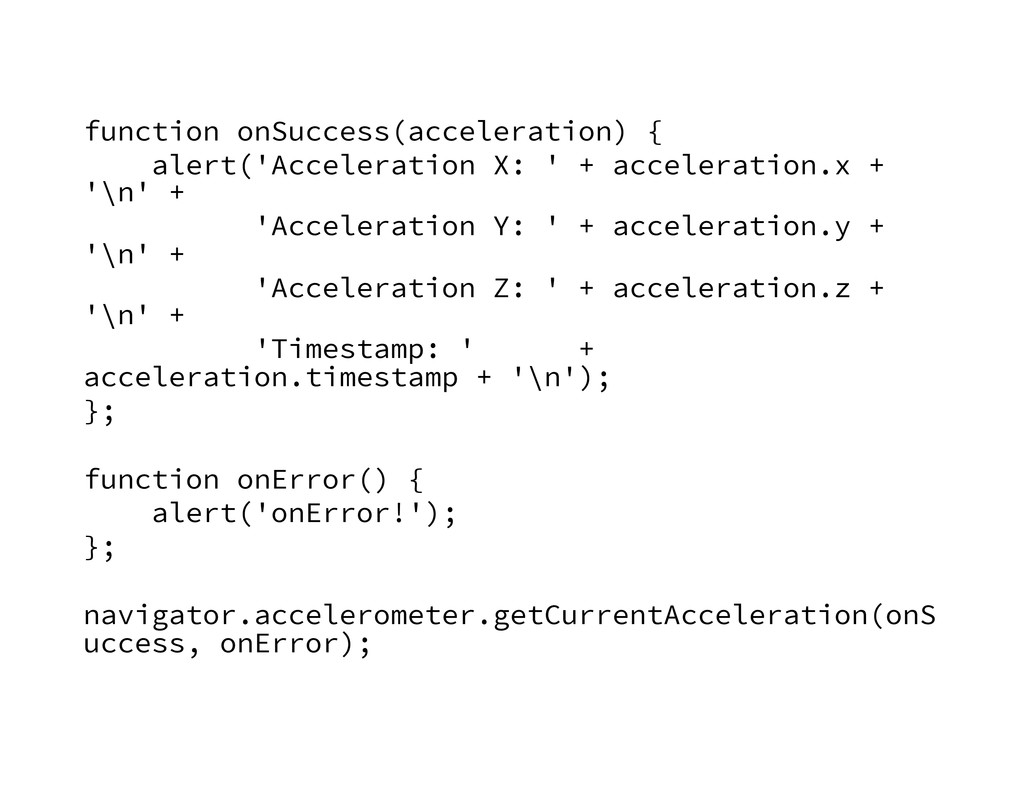 function onSuccess(acceleration) { alert('Acce...