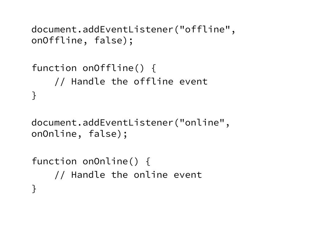 """document.addEventListener(""""offline"""", onOffline,..."""